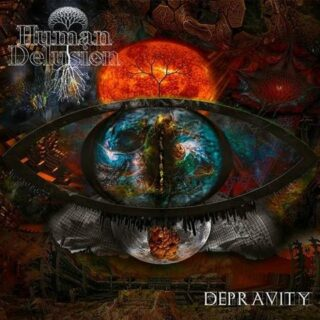 "Human Delusion – ""Depravity"""
