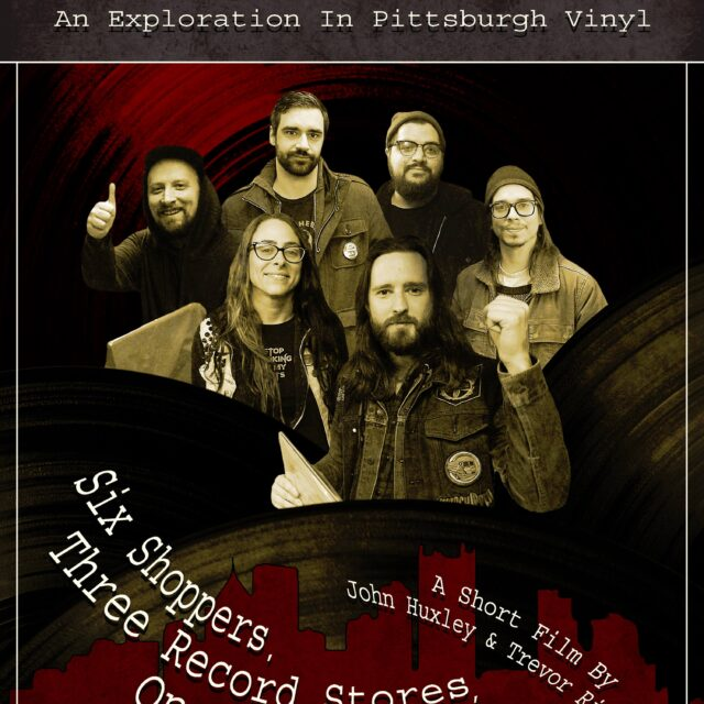 What Goes Around: An Exploration in Pittsburgh Vinyl