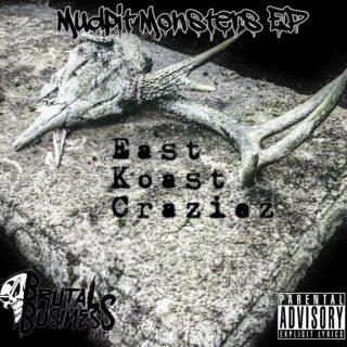 East Koast Craziez – Mudpit Monsters Ep