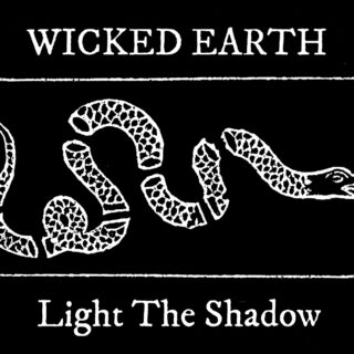 """Wicked Earth """"Light the Shadow""""- A Look at the Lyrics"""