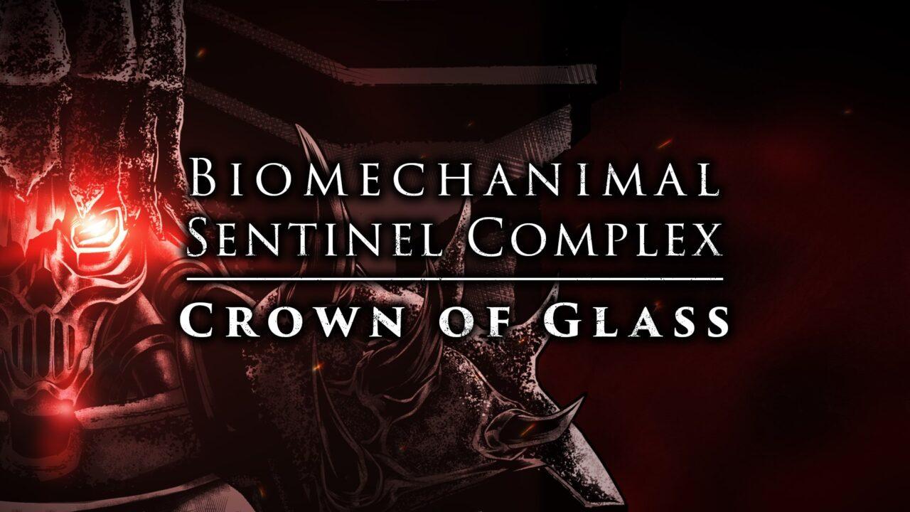 "Biomechanimal and Sentinel Complex unleash ""Crown of Glass"""